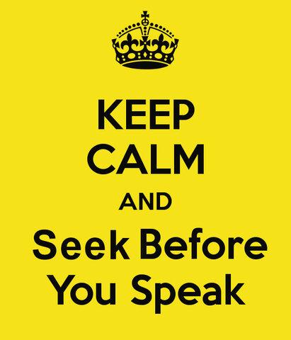 27424206_SeekBeforeYouSpeak.thumb.jpg.4d33dbb7cdaf2b1178a5a39b34ecc2bc.jpg